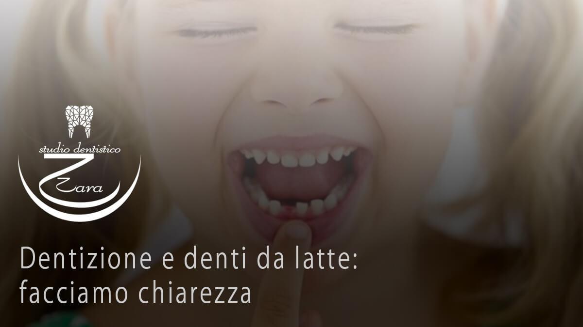 Dentizione e denti da latte - Studio Dentistico Zara